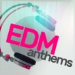 Fresh EDM EDM Anthems