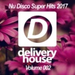 DJ Favorite,DJ Kharitonov,Going Crazy,DJ Kristina Mailana,Theory,Will Fast,Mars3ll,Major Lover,Lykov,StepWalker,Sam Belt,Crystal Shakers&Echo Boy Nu Disco Super Hits 2017 (Volume 002)