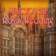 Royal Orchestra Music for the Royal Weddings
