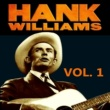 Hank Williams Hank Williams, Vol. 1