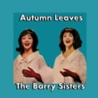 The Barry Sisters Autumn Leaves