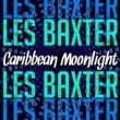 Les Baxter Caribbean Moonlight