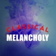 Various Artists Classical Melancholy