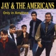 Jay and the Americans Only in America