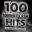 Johnny Cash 100 Johnny Cash Hits ‐ The Greatest Collection - The Very Best of Johnny Cash - The Ultimate Country Legend