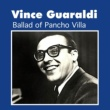 Vince Guaraldi Ballad of Pancho Villa