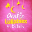 Various Artists Gentle Lullabies for Babies