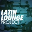 Various Artists Latin Lounge Project
