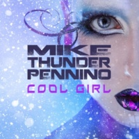 "Mike ""Thunder"" Pennino Cool Girl"