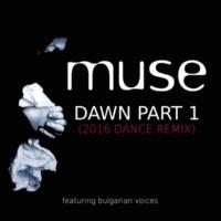 Muse/Bulgarian Voices Dawn, Pt. 1