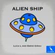 Luca L and Dario Girau Alien Ship