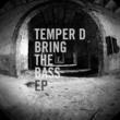 Kanji Kinetic,Temper D&Lethal Bring The Bass EP