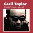 Cecil Taylor Cindy's Main Mood