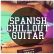Ultimate Guitar Chill Out,Guitar Song&Spanish Classic Guitar Spanish Chill out Guitar