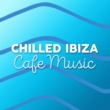 Ibiza Dance Music Chilled Ibiza Cafe Music