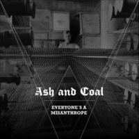 Ash and Coal Everyone's a Misanthrope
