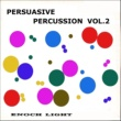 Enoch Light Persuasive Percussion, Vol. 2