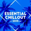 Various Artists Essential Chillout 2015
