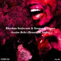 Rhythm Staircase,Stones&Bones Assim Bebe (Beautiful Night)