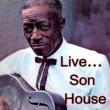 Son House Live...