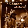 Albert Ayler In Concert...