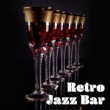 Relaxation Retro Jazz Bar ‐ Smooth Jazz for Bar & Restaurant, Relaxing Jazz, Ultimate Collection