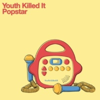 Youth Killed It Popstar