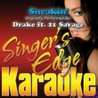 Singer's Edge Karaoke Sneakin' (Originally Performed by Drake & 21 Savage) [Karaoke Version]