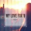 Tekaani My Love For U