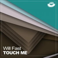 Will Fast Touch Me
