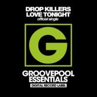 Drop Killers Love Tonight