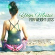 Yoga Yoga Music for Weight Loss ‐ Spiritual Nature Sound, Helpful for Deep Meditation, Yoga Music