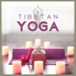 Asian Traditional Music Tibetan Yoga ‐ Spiritual New Age for Yoga Practice, Zen, Pure Meditation, Mantra