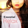 Chillout Lounge Essential Relax ‐ Calm Chillout, Relax on the Beach, Mellow Sounds, Summertime, Deep Chill, Pure Mind