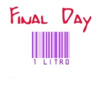 1 Litro Final Day