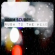 Adam Scurry Rush to the Head