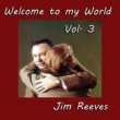 Jim Reeves Welcome to My World, Vol. 3