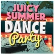 Hot Summer Dance Party Beach Juicy Summer Dance Party
