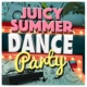 Hot Summer Dance Party Beach Juicy Summer Dance Party