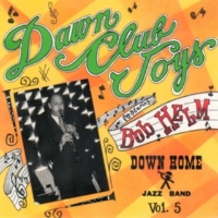 Down Home Jazz Band/Bob Helm Angry