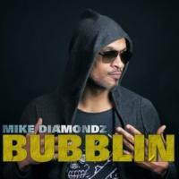 Mike Diamondz Bubblin