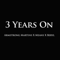 Armstrong Martins, Means and Beryl 3 Years On