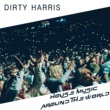 Dirty Harris House Music Around the World