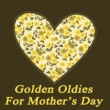 Various Artists Golden Oldies for Mother's Day