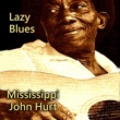 Mississippi John Hurt Lazy Blues