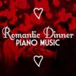 Romantic Piano,Romantic Piano Academy&Romantic Piano Music Romantic Dinner Piano Music