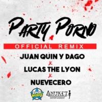 Juan Quin y Dago/Lucas The Lyon/Nuevecero Party Porno