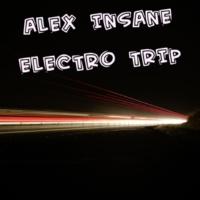 Alex Insane Electro Trip