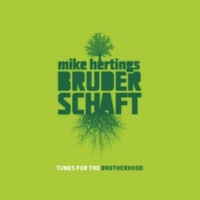 Mike Hertings Bruderschaft/Mike Herting/Matthias Schriefl/Heiner Wiberny/Paul Shigihara/Bernd Keul/Berts Smaak/Ramesh Shotham Monsoon