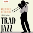 Chris Barber's Jazz Band Milestones of Legends - Trad Jazz, Vol. 8